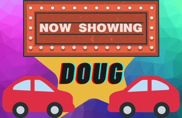 "A sign says, ""Now Showing,"" under which the name ""DOUG"" is on a star flanked by two red cars"